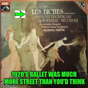 What a Shock It Was to See This On My Car Radio Display | 1920'S BALLET WAS MUCH MORE STREET THAN YOU'D THINK | image tagged in classical music,ballet | made w/ Imgflip meme maker