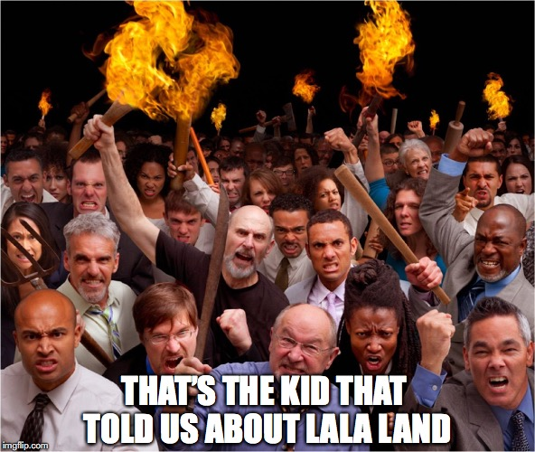 THAT'S THE KID THAT TOLD US ABOUT LALA LAND | made w/ Imgflip meme maker