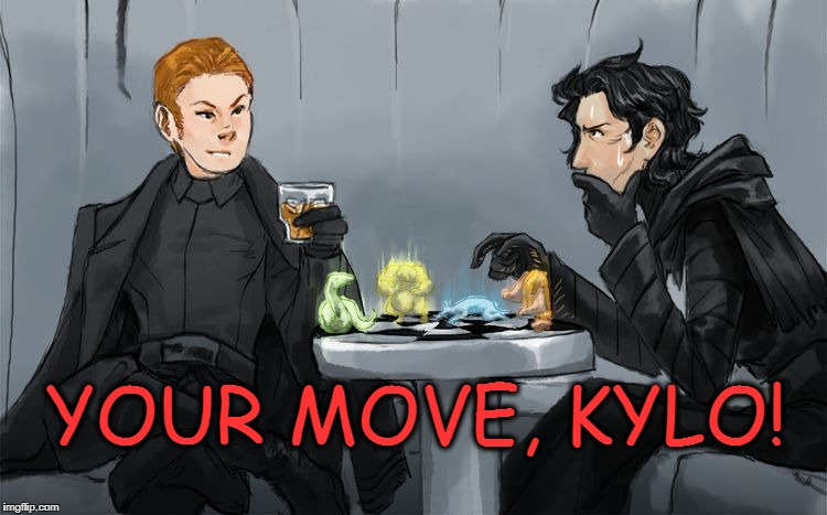 Your Move | YOUR MOVE, KYLO! | image tagged in hux and kylo,the force awakens,the last jedi,kylo ren,armitage hux,chess | made w/ Imgflip meme maker