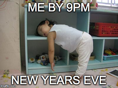 Tired kid | ME BY 9PM NEW YEARS EVE | image tagged in new years eve 2018,sleepy,party,fun,tired,funny kid | made w/ Imgflip meme maker