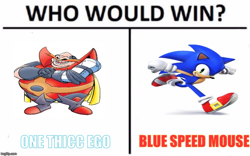 Who Would Win? Meme | ONE THICC EGO BLUE SPEED MOUSE | image tagged in memes,who would win | made w/ Imgflip meme maker