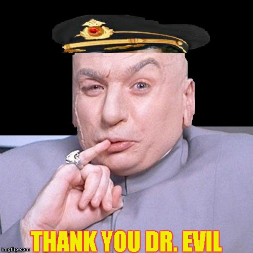 Thank You Dr. Evil | THANK YOU DR. EVIL | image tagged in memes,thank you captain obvious,thank you dr evil | made w/ Imgflip meme maker