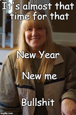 New Year | It's almost that time for that Bullshit New Year New me | image tagged in bullshit | made w/ Imgflip meme maker