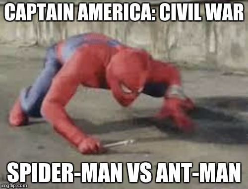 I'M DYING!!! XD | CAPTAIN AMERICA: CIVIL WAR SPIDER-MAN VS ANT-MAN | image tagged in spiderman,captain america civil war,ant man,memes | made w/ Imgflip meme maker