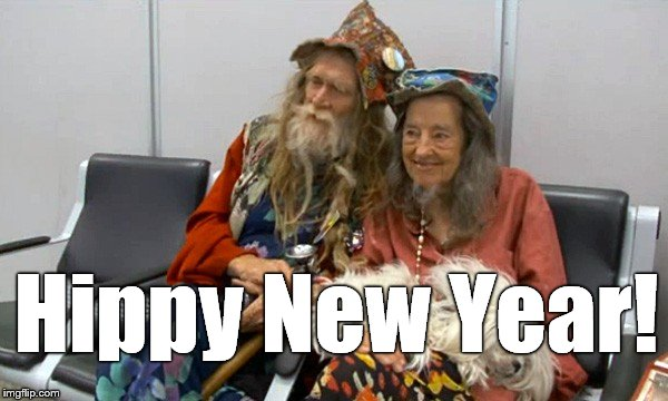 Mr. & Mrs. Oldies-but-Goodies wish you a happy, healthy and prosperous New Year, Man. | Hippy New Year! | image tagged in hippies old,old hippies,happy new year,man,auld lang syne,douglie | made w/ Imgflip meme maker