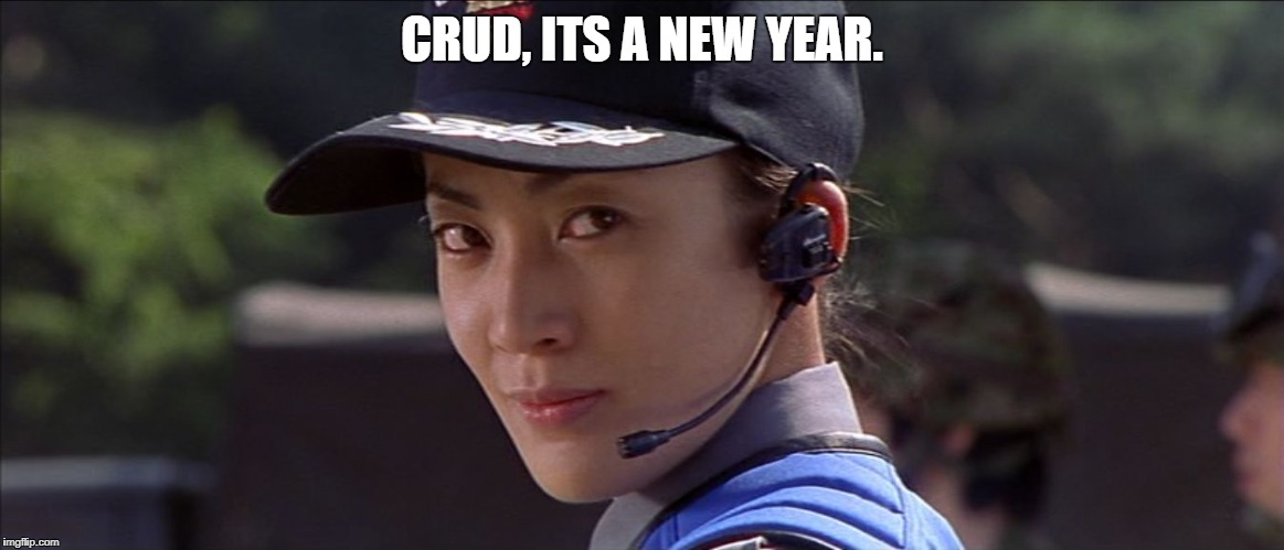 CRUD, ITS A NEW YEAR. | image tagged in misato tanaka godzilla | made w/ Imgflip meme maker