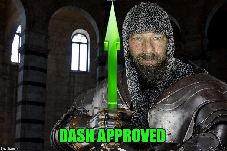 DASH APPROVED | made w/ Imgflip meme maker