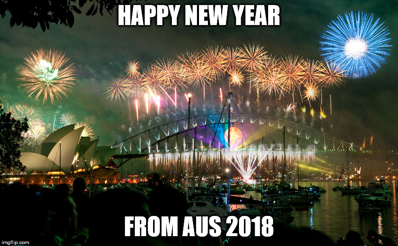 HAPPY NEW YEAR FROM AUS 2018 | image tagged in sidney new year | made w/ Imgflip meme maker