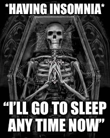"SLEEP | *HAVING INSOMNIA* ""I'LL GO TO SLEEP ANY TIME NOW"" 