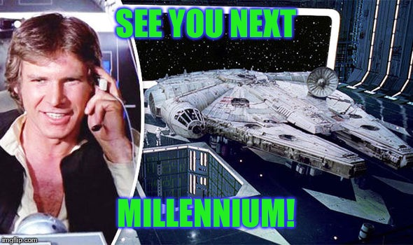 SEE YOU NEXT MILLENNIUM! | made w/ Imgflip meme maker