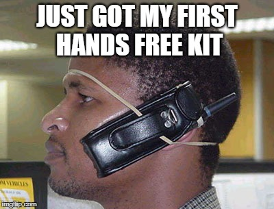 JUST GOT MY FIRST HANDS FREE KIT | made w/ Imgflip meme maker
