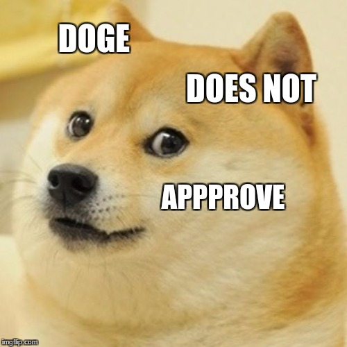 Doge Meme | DOGE DOES NOT APPPROVE | image tagged in memes,doge | made w/ Imgflip meme maker