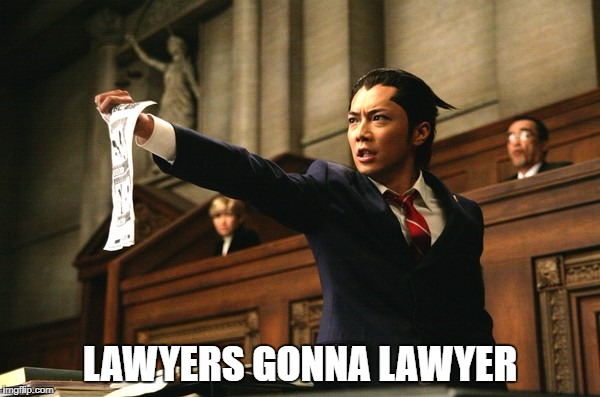 Screaming lawyer | LAWYERS GONNA LAWYER | image tagged in screaming lawyer | made w/ Imgflip meme maker