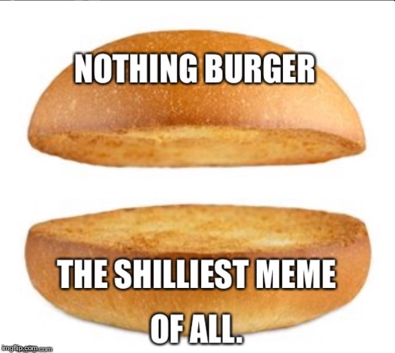 image tagged in shills,nothing burger | made w/ Imgflip meme maker