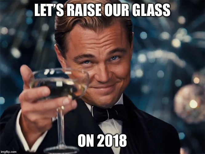 Photographer Happy New Year | LET'S RAISE OUR GLASS ON 2018 | image tagged in photographer happy new year | made w/ Imgflip meme maker