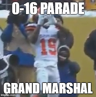 The Perfect Season | 0-16 PARADE GRAND MARSHAL | image tagged in cleveland browns,cleveland,football | made w/ Imgflip meme maker