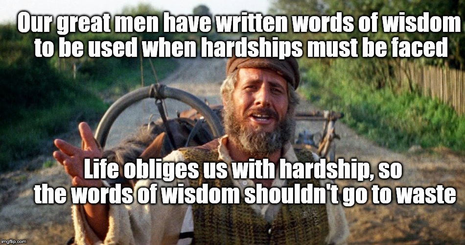 L'Chaim! | Our great men have written words of wisdom to be used when hardships must be faced Life obliges us with hardship, so the words of wisdom sho | image tagged in happy new year,humor,words of wisdom,yoda wisdom | made w/ Imgflip meme maker