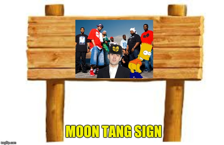 MOON TANG SIGN | made w/ Imgflip meme maker