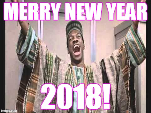 Eddie Murphy from Trading Places | MERRY NEW YEAR 2018! | image tagged in eddie murphy from trading places,new year's,new year's eve,2017,2018,memes | made w/ Imgflip meme maker