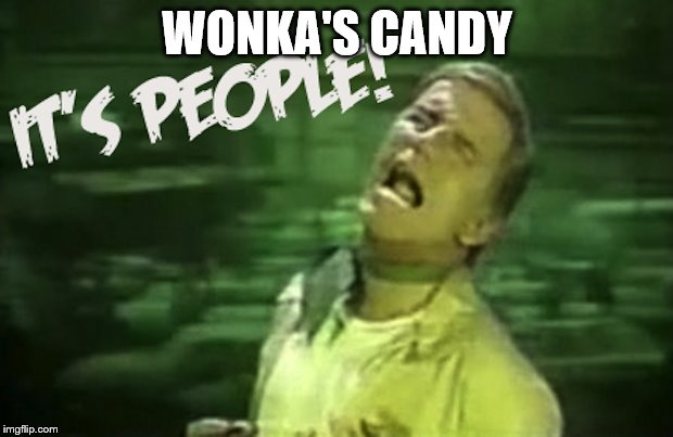 WONKA'S CANDY | made w/ Imgflip meme maker