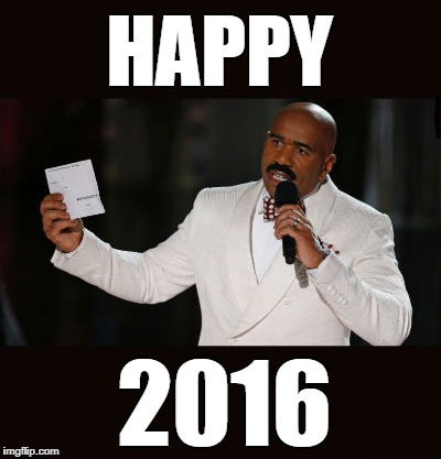 2016 | image tagged in steve harvey,happy new year | made w/ Imgflip meme maker
