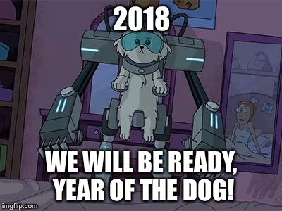 Happy new year! | 2018 WE WILL BE READY, YEAR OF THE DOG! | image tagged in cat meme | made w/ Imgflip meme maker