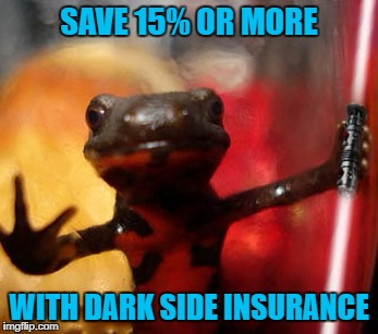 SAVE 15% OR MORE WITH DARK SIDE INSURANCE | made w/ Imgflip meme maker
