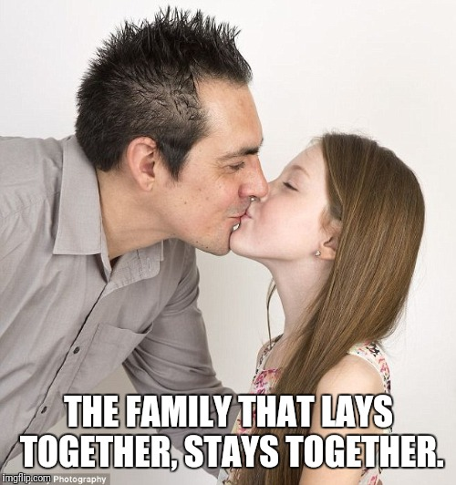 THE FAMILY THAT LAYS TOGETHER, STAYS TOGETHER. | made w/ Imgflip meme maker