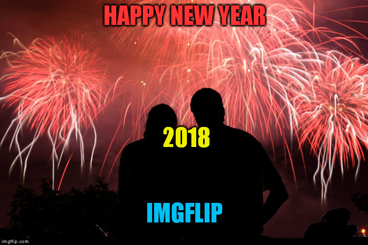 Happy New Year 2018 | HAPPY NEW YEAR 2018 IMGFLIP | image tagged in happy new year | made w/ Imgflip meme maker