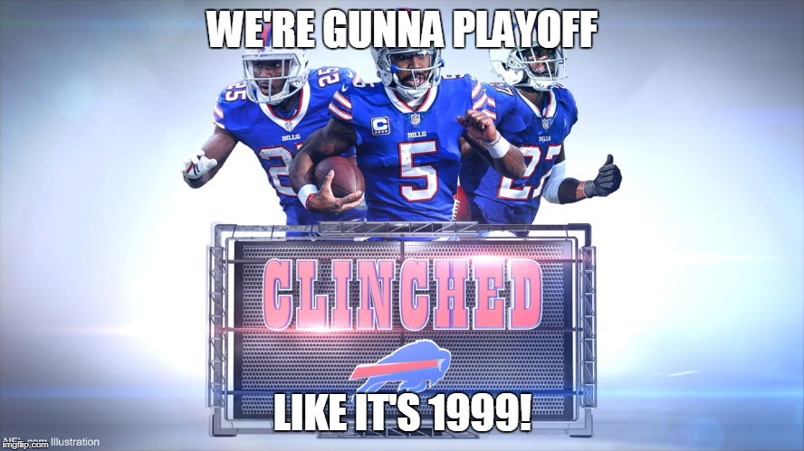 The 17 year drought is OVER! Congrats Bills! | WE'RE GUNNA PLAYOFF LIKE IT'S 1999! | image tagged in memes,1999,buffalo bills | made w/ Imgflip meme maker