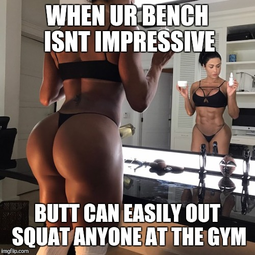 WHEN UR BENCH ISNT IMPRESSIVE BUTT CAN EASILY OUT SQUAT ANYONE AT THE GYM | image tagged in gracyanne,barbosa,fitness,instagram,model | made w/ Imgflip meme maker