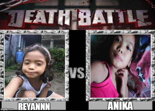 death battle | ANIKA REYANNN | image tagged in death battle | made w/ Imgflip meme maker
