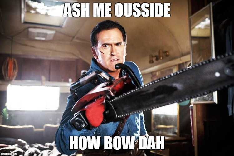 ASH ME OUSSIDE HOW BOW DAH | made w/ Imgflip meme maker