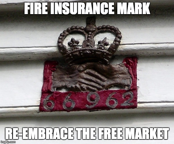 Work Harder if you want your house fire put out | FIRE INSURANCE MARK RE-EMBRACE THE FREE MARKET | image tagged in memes,capitalism,fire insurance | made w/ Imgflip meme maker
