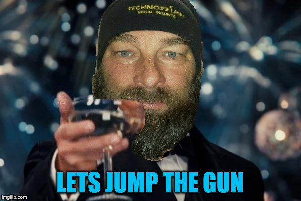 LETS JUMP THE GUN | made w/ Imgflip meme maker