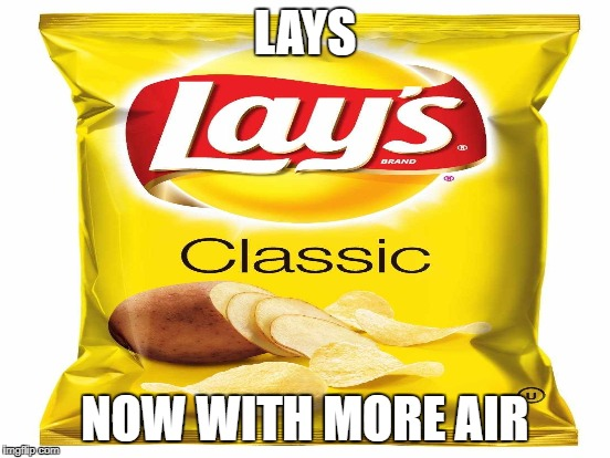 LAYS NOW WITH MORE AIR | made w/ Imgflip meme maker