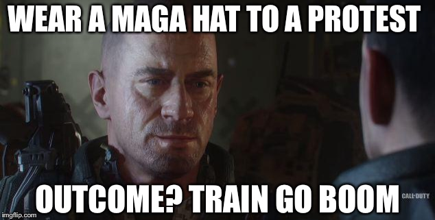 Train go Boom | WEAR A MAGA HAT TO A PROTEST OUTCOME? TRAIN GO BOOM | image tagged in train go boom | made w/ Imgflip meme maker