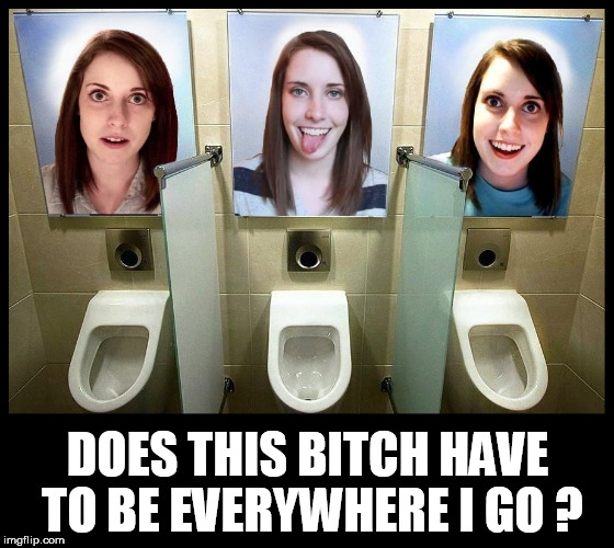 annoying girlfriend | DOES THIS B**CH HAVE TO BE EVERYWHERE I GO ? | image tagged in overly obsessed girlfriend,bitch,annoying,obsessed,overly attached girlfriend,girlfriend | made w/ Imgflip meme maker