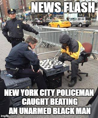 And the black man won't press charges, go figure. | NEWS FLASH NEW YORK CITY POLICEMAN CAUGHT BEATING AN UNARMED BLACK MAN | image tagged in police,new york city,beating | made w/ Imgflip meme maker