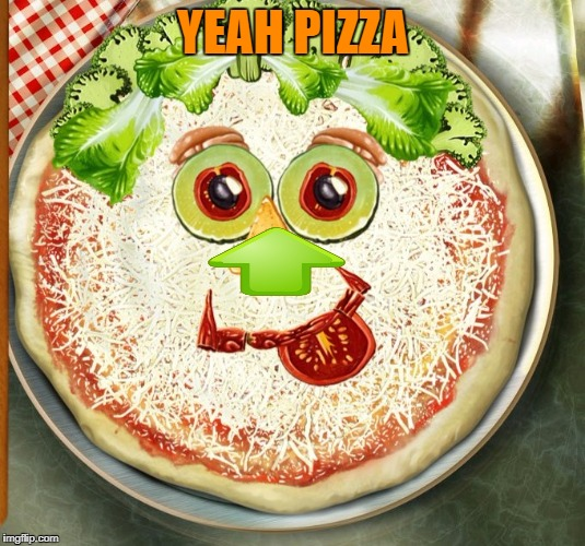YEAH PIZZA | made w/ Imgflip meme maker