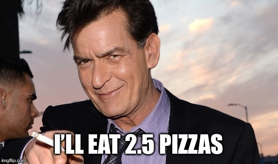 I'LL EAT 2.5 PIZZAS | made w/ Imgflip meme maker