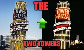 THE TWO TOWERS | made w/ Imgflip meme maker