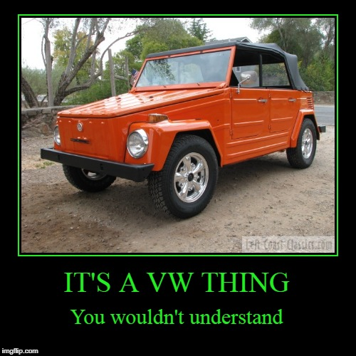 IT'S A VW THING | You wouldn't understand | image tagged in funny,demotivationals | made w/ Imgflip demotivational maker