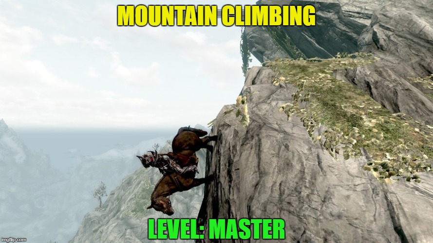 And they said climbing a straight wall was impossible | MOUNTAIN CLIMBING LEVEL: MASTER | image tagged in funny,memes,fail,game | made w/ Imgflip meme maker