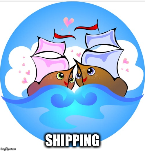 Meming or memeing | SHIPPING | image tagged in relationships,shipping,boats,funny memes,memes,love | made w/ Imgflip meme maker