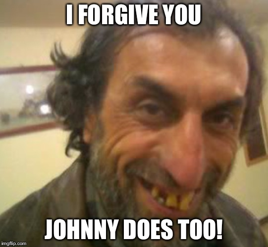 I FORGIVE YOU JOHNNY DOES TOO! | made w/ Imgflip meme maker
