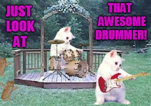 THAT  AWESOME DRUMMER! JUST LOOK AT | made w/ Imgflip meme maker