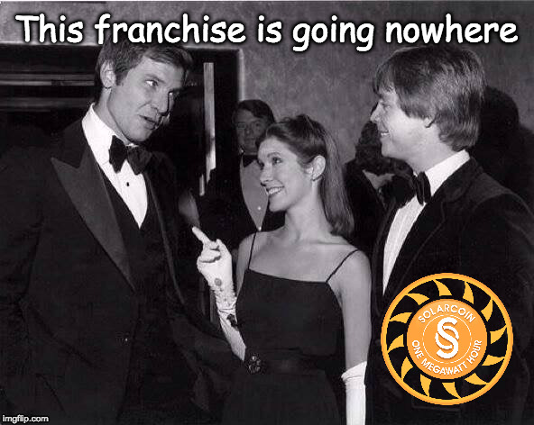 Don't Underestimate the Force | This franchise is going nowhere | image tagged in solar energy,solar,star wars | made w/ Imgflip meme maker