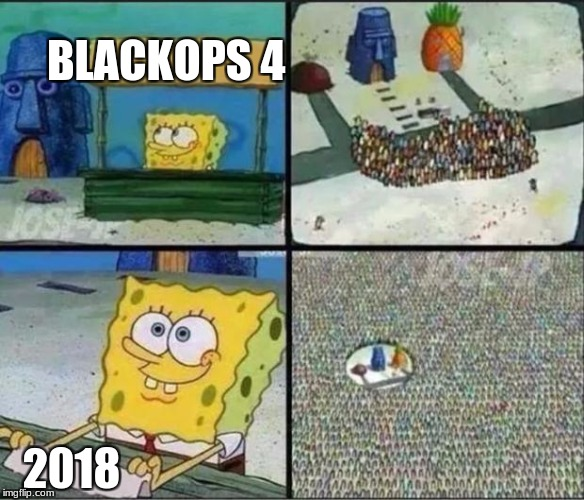 Spongebob Hype Stand | BLACKOPS 4 2018 | image tagged in spongebob hype stand | made w/ Imgflip meme maker