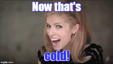 Now that's cold! cold! | made w/ Imgflip meme maker